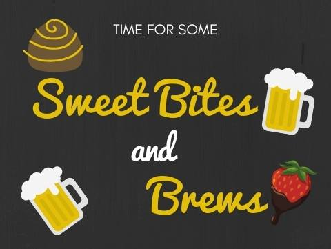 Sweet Bites and Brews – February 5th